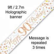 90th Birthday Rose Gold Sparkling Fizz Foil Banner 2.7m Pk 1