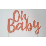 Oh Baby Rose Gold Glittered Cake Topper Pk 1